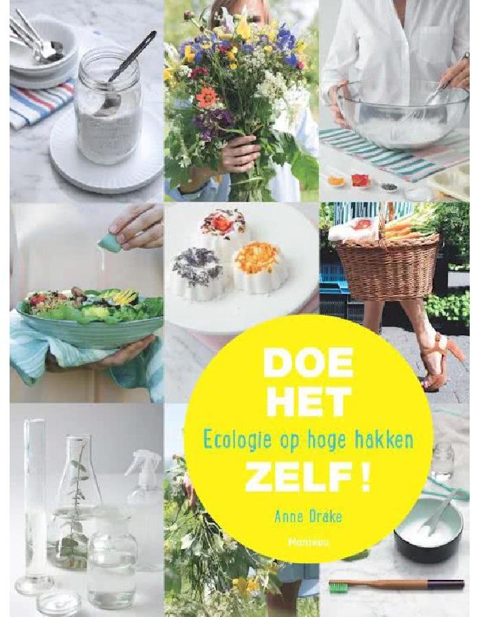Doe het zelf! Ecologie op hoge hakken | Anne Drake